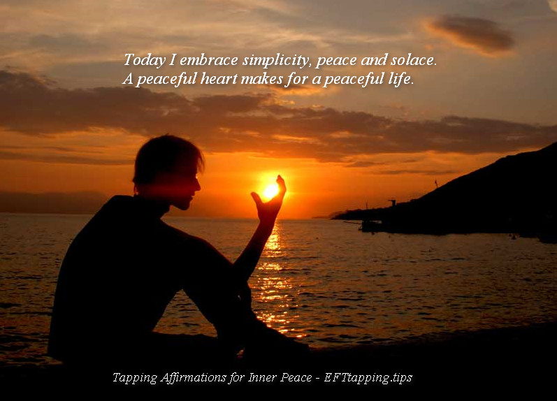 today I embrace simplicity peace and solace - tapping affirmations