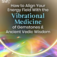 Learn Vibrational Medicine of Gemstones with Deborah King, an energy medicine pioneer and New York Times bestselling author