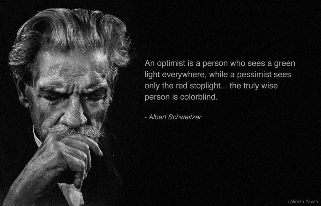 Albert Schweitzer quote on optimist, pessimist, and wisdom.