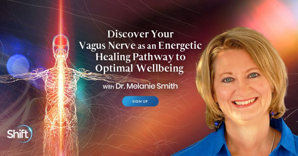 Discover Your Vagus Nerve as an Energetic Healing Pathway to Optimal Wellbeing with Melanie Smith