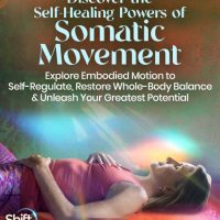 Discover the Self-Healing Powers of Somatic Movement with Gayatri Schriefer and Brian Siddhartha Ingle