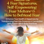 Discover the 4 fear signatures (fight, flee, freeze, and faint) and start to demystify your own unique fear signature